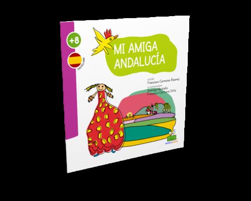 "Día Andalucía. Cuento ""Mi Amiga Andalucía"" Paco Carmona"